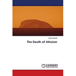 The Death of Atheism. Duane Altheide  - Buch