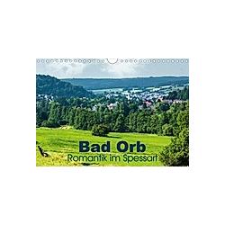 Bad Orb - Romantik im Spessart (Wandkalender 2021 DIN A4 quer)