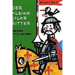 Der kleine dicke Ritter Oblong-Fitz-Oblong. Robert Bolt  - Buch