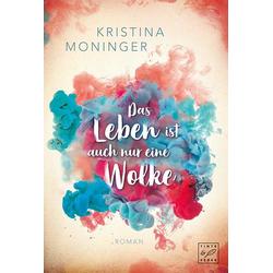 Das Leben ist auch nur eine Wolke als Buch von Kristina Moninger
