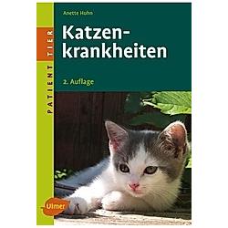 Katzenkrankheiten. Anette Huhn  - Buch