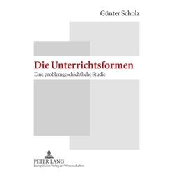 Die Unterrichtsformen als Buch von Günter Scholz