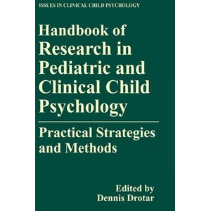 Handbook of Research in Pediatric and Clinical Child Psychology Practical Strategies and Methods