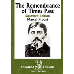 The Remembrance of Times Past (Squashed Edition) als Buch von Marcel Proust
