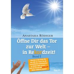 Öffne Dir das Tor zur Welt - in Rekordzeit als Buch von Anastasia Rödiger