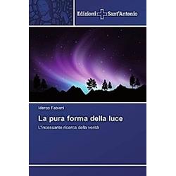 La pura forma della luce. Marco Fabiani  - Buch