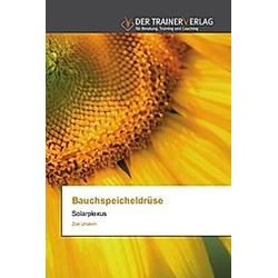 Bauchspeicheldrüse. Zoé Unakim  - Buch