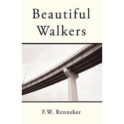 Beautiful Walkers als Buch von Renneker F. W. Renneker