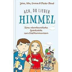 Ach  du lieber Himmel!. Emma Hauf  Uta Hauf  Jörn Hauf  - Buch