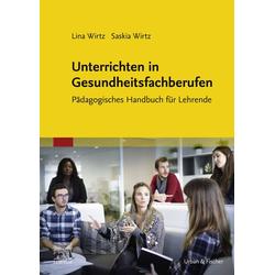 Unterrichtsmethoden für die Ausbildung in den Therapieberufen: eBook von Lina Wirtz/ Daniel Völker