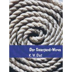 Der Saarland-Wirus als Buch von K. W. Dait
