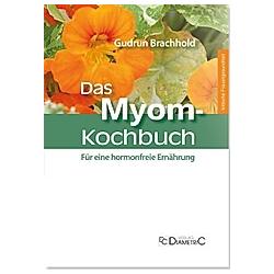 Das Myom-Kochbuch. Gudrun Brachhold  - Buch