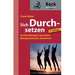 Sich Durchsetzen als Buch von Frank Kittel