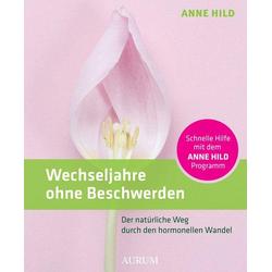 Wechseljahre ohne Beschwerden als Buch von Anne Hild