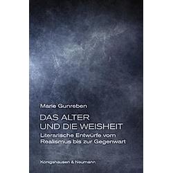 Das Alter und die Weisheit. Marie Gunreben  - Buch