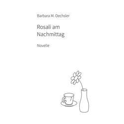 Rosali am Nachmittag als Buch von Barbara M. Oechsler