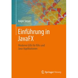 Einführung in JavaFX als Buch von Ralph Steyer