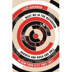 Meet Me in the Bathroom: eBook von Lizzy Goodman