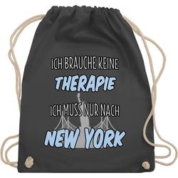 Shirtracer Turnbeutel Ich brauche keine Therapie ich muss nur nach New York - Städte - Turnbeutel grau