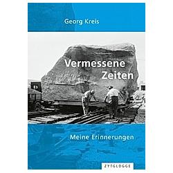 Vermessene Zeiten. Georg Kreis  - Buch