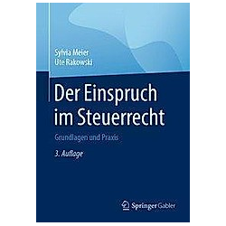 Der Einspruch im Steuerrecht. Ute Rakowski  Sylvia Meier  - Buch