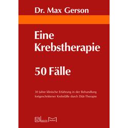 Eine Krebstherapie - 50 Fälle: Buch von Max Gerson