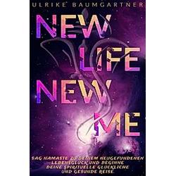 New Life New Me. Ulrike Baumgartner  - Buch