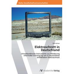 Elektroschrott in Deutschland als Buch von Dirk Ackner