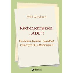 Rückenschmerzen ADE als Buch von Willi Wendland
