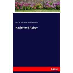 Haghmond Abbey als Buch von W. H. St. John Hope/ Harold Brakspear