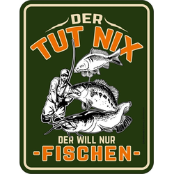 Rahmenlos Blechschild mit witzigem Spruch Der tut nix