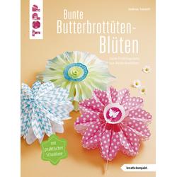 Bunte Butterbrottüten-Blüten (kreativ.kompakt.) als Buch von Gudrun Schmitt