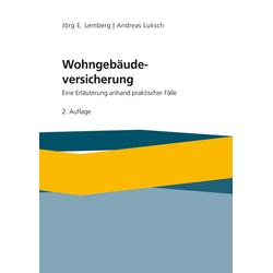 Die Wohngebäudeversicherung als Buch von Jörg Lemberg/ Andreas Luksch