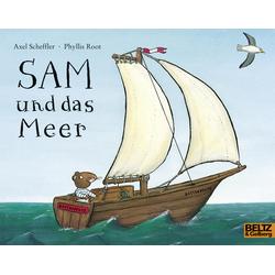 Sam und das Meer: Buch von Axel Scheffler/ Phyllis Root