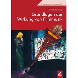 Grundlagen der Wirkung von Filmmusik als Buch von Claudia Bullerjahn