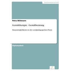 Gestalttherapie - Gestaltberatung: eBook von Petra Wittmann
