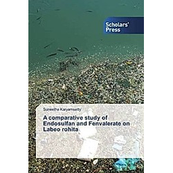 A comparative study of Endosulfan and Fenvalerate on Labeo rohita. Suneetha Karyamsetty  - Buch
