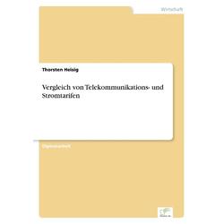 Vergleich von Telekommunikations- und Stromtarifen als Buch von Thorsten Heisig