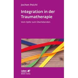 Integration in der Traumatherapie: eBook von Jochen Peichl
