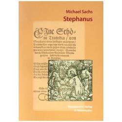 Michael Sachs: Stephanus als Buch von Michael Sachs