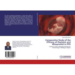 Comparative Study of the Efficacy of Oxytocin and Misoprostol in PPH als Buch von Garba Sadiq Uthman