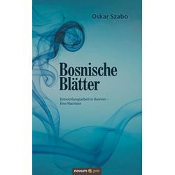 Bosnische Blätter als Buch von Oskar Szabo