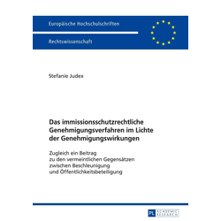 Das immissionsschutzrechtliche Genehmigungsverfahren im Lichte der Genehmigungswirkungen als Buch von Stefanie Judex