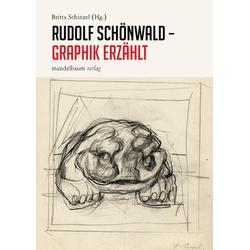 Rudolf Schönwald - Graphik erzählt: Buch von Rudolf Schönwald