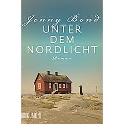 Unter dem Nordlicht. Jenny Bond  - Buch