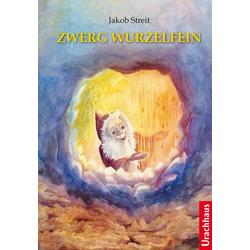 Zwerg Wurzelfein als Buch von Jakob Streit