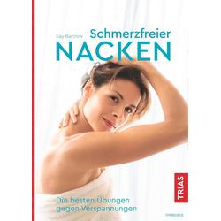 Schmerzfreier Nacken als Buch von Kay Bartrow