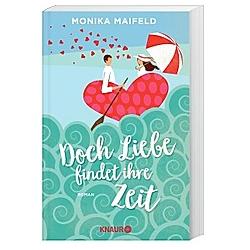 Doch Liebe findet ihre Zeit. Monika Maifeld  - Buch