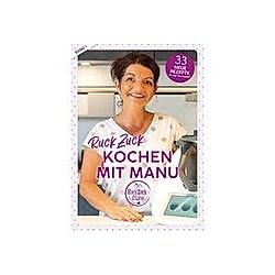 RuckZuck Kochen mit Manu. Manuela Titz  - Buch