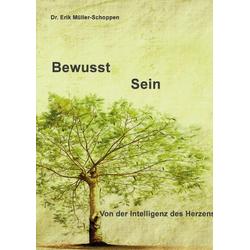 Bewusst Sein als Buch von Erik Müller-Schoppen